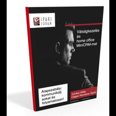Válságkezelés és home office MiniCRM-mel - INGYENES tanulmány!