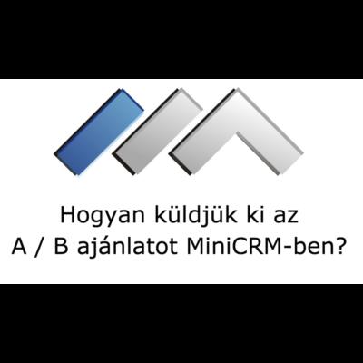 Hogyan kezeljük az A / B árajánlat sablonokat MiniCRM-ben?